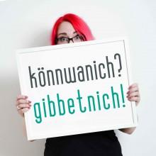 Könnwannich? Gibbetnich! Fotografie von Nora Kolbe: http://www.fotografie-hokusfokus.de